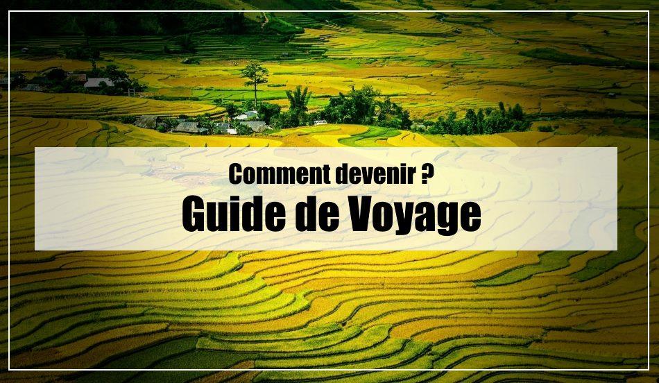 Comment devenir guide de voyage