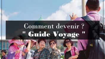 comment devenir guide voyage