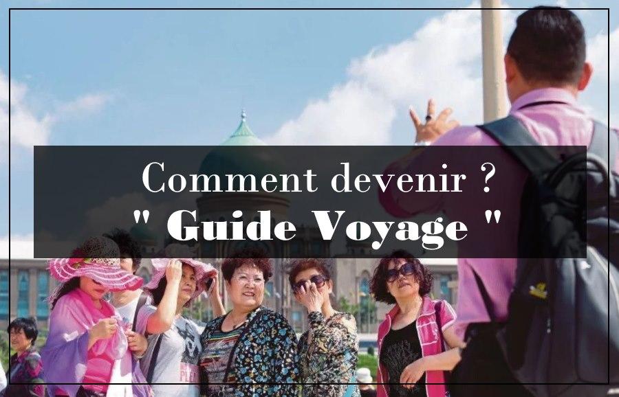 comment devenir guide voyage