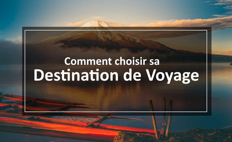 choisir destination voyage