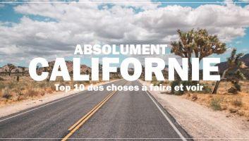 Californie - choses à faire et voir absolument