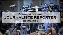 journaliste reporter de voyage