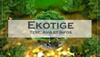 Ekotige - Test, Avis, Tarif et Informations