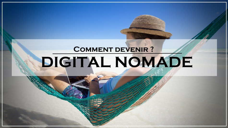 devenir digital nomade